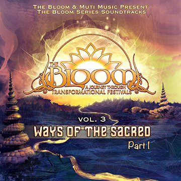 The Bloom Series Soundtrack Vol 3 Ways Of The Sacred Part 1